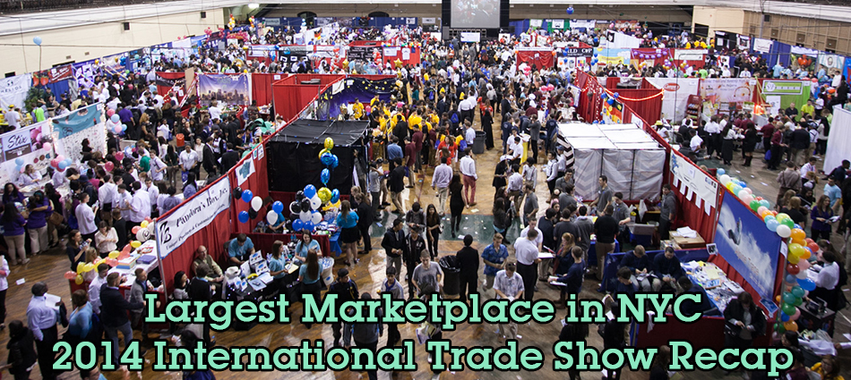 The Largest Marketplace in NYC – 2014 International Trade Show Recap